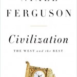 "Book Review: ""Civilization: the West and the Rest"" by Niall Ferguson"