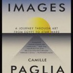 Book Review | Glittering Images: A Journey Through Art from Egypt to Star Wars by Camille Paglia